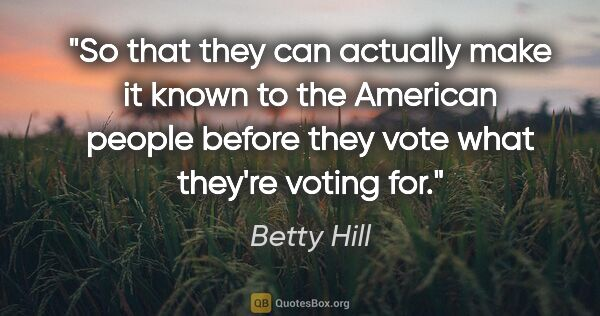 "Betty Hill quote: ""So that they can actually make it known to the American people..."""