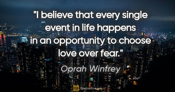 "Oprah Winfrey quote: ""I believe that every single event in life happens in an..."""